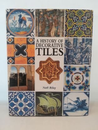 A History Of Decorative Tiles. Book by Noel Riley